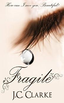Fragile by [Clarke, J.C.]