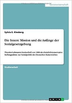 Book Die Innere Mission und die Anf?????nge der Sozialgesetzgebung by Sylvia E. Kleeberg (2010-12-18)