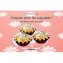 Craquez pour les cupcakes ! 30 délices salés et sucrés (Craquez...) (French Edition)