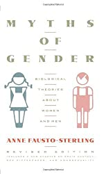 Myths Of Gender: Biological Theories About Women And Men, Revised Edition by Anne Fausto-Sterling (1992-09-30)