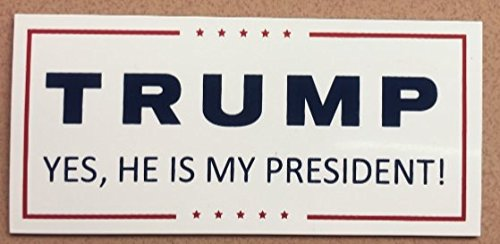President-Donald-Trump-YES-HE-IS-MY-PRESIDENT-car-magnet-3-x-5-Presidential-Inauguration-2017-Make-America-Great-Again-Color-WHITE