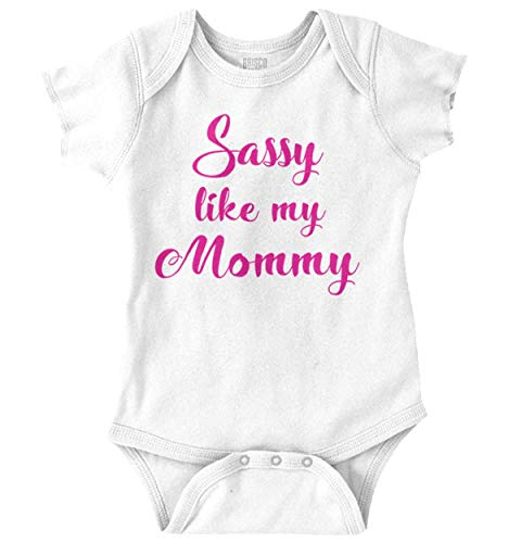 Sassy Like Mommy | Cute Mom Mothers Day Attitude Romper Bodysuit White
