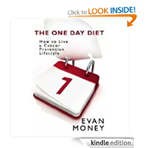 The One Day Diet: How to Live a Cancer Prevention Lifestyle Evan Money