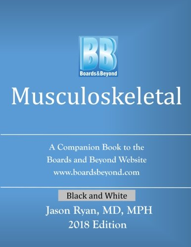 Boards and Beyond: Musculoskeletal: A Companion Book to the Boards and Beyond Website