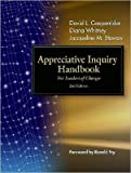 Appreciative Inquiry Handbook (text only) 2nd edition by D.L.Cooperrider.by D.Whitney.by J.M.Stavros's