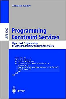 Book Programming Constraint Services: High-Level Programming of Standard and New Constraint Services (Lecture Notes in Computer Science)