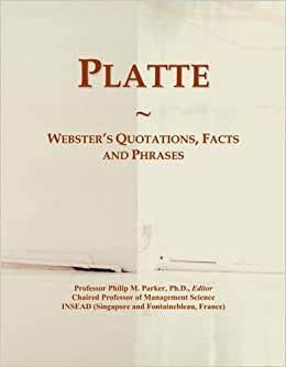 Platte: Webster's Quotations, Facts and Phrases