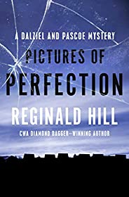 Pictures of Perfection (The Dalziel and Pascoe Mysteries Book 14)