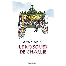 Le kiosquier de Charlie (French Edition)