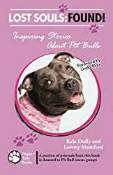 Lost Souls: Found! Inspiring Stories About Pit Bulls
