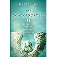 We Consciousness: 33 Profound Truths for Inner and Outer Peace