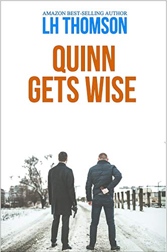 Quinn Gets Wise: A private eye mystery (Liam Quinn Mysteries Book 12)