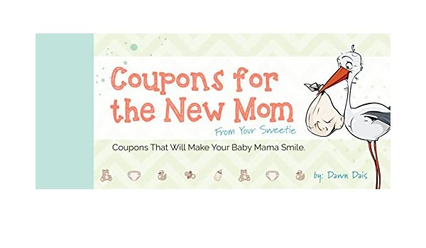 Coupons for the New Mom - From Your Sweetie: Dawn Dais