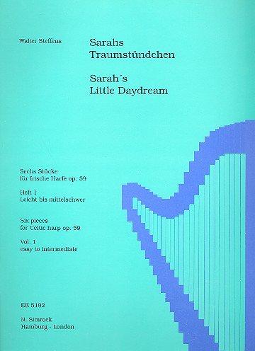 Sarahs Traumstündchen  6 Stücke Für Irische Harfe. Band 1. Op. 59. Harfe.