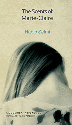 - The Scents of Marie-Claire: A Modern Arabic Novel (Modern Arabic Literature (Hardcover))