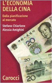 L'economia della Cina. Dalla pianificazione al mercato Copertina flessibile – 29 mar 2007 Stefano Chiarlone Alessia Amighini Carocci 8843040766