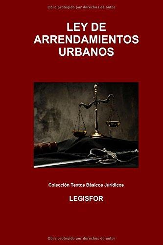 Descargar Libro Ley De Arrendamientos Urbanos: Edición 2016 Legisfor