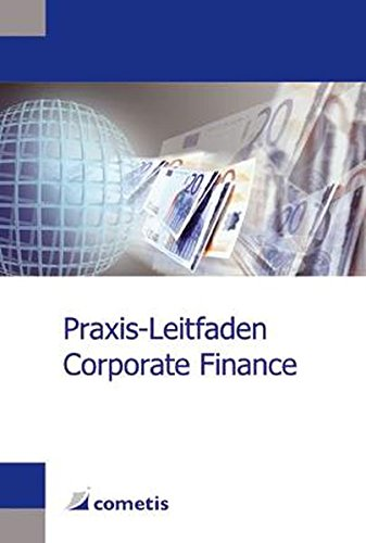 Praxis-Leitfaden Corporate Finance (German Edition) by cometis publishing GmbH