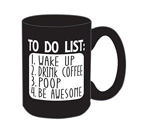 Large Funny Coffee Mug - To Do List Wake Up Drink Coffee Poop Be Awesome Funny Quote Coffee Mug, Fun Mugs, Funny Gift for Dad, Brother, Uncle, Husband, Men, Women, Coworkers, 15 oz