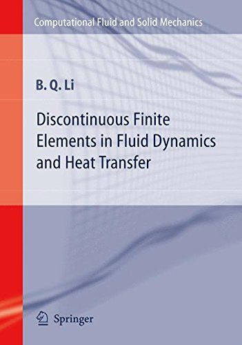 Discontinuous Finite Elements in Fluid Dynamics and Heat Transfer (Computational Fluid and Solid Mechanics)
