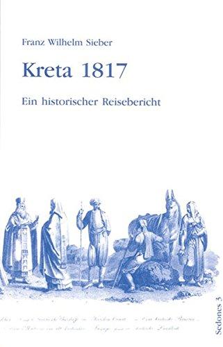 Kreta 1817. Ein historischer Reisebericht. (Sedones)