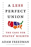 img - for A Less Perfect Union: The Case for States' Rights book / textbook / text book