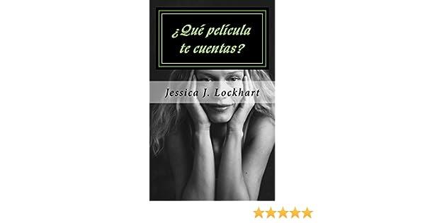 ¿Qué película te cuentas?: - Un sencillo método que te permite retomar el control de tu vida - (Spanish Edition) - Kindle edition by Jessica Lockhart.
