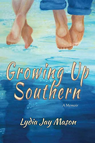 Growing Up Southern: A Memoir by Lydia Jay Mason