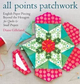 English Paper Piecing beyond the Hexagon for Quilts & Small Projects All Points Patchwork (Paperback) - Common