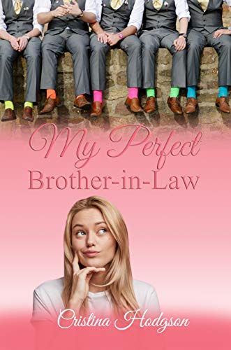 My Perfect Brother-in-Law: More than just a Romantic -
