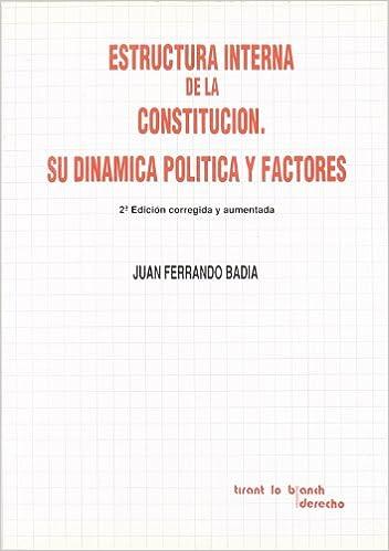 Estructura Interna De La Constitución Su Dinámica Política