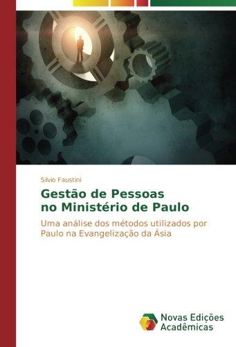 Gestão de Pessoas no Ministério de Paulo: Uma análise dos métodos utilizados por Paulo na Evangelização da Ásia (Portuguese Edition) pdf epub