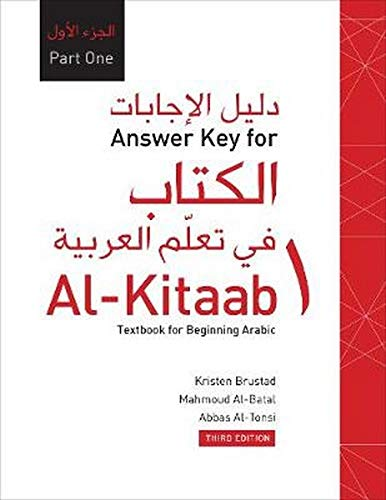 Answer Key For Al Kitaab Fii Tacallum Al Carabiyya A Textbook For Beginning Arabicpart One Third Edition Amazon Co Uk Brustad Kristen Al Batal Mahmoud Al Tonsi Abbas 9781589017382 Books