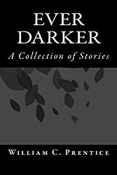 Ever Darker: A Collection of Stories