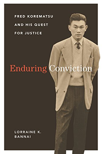 Enduring Conviction: Fred Korematsu and His Quest for Justice (Scott and Laurie Oki Series in Asian American - Oki In