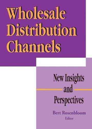Wholesale Distribution Channels: New Insights and Perspectives