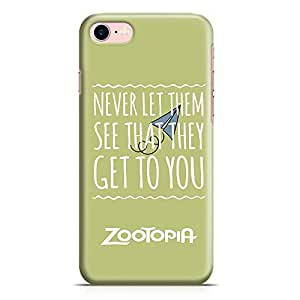 Loud Universe Zootopia Quote iPhone 8 Case Never let them see iPhone 8 Cover with 3d Wrap around Edges