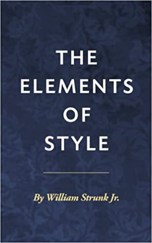 The Elements Of Style [Illustrated] by William Strunk Jr.