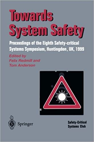 Book Towards System Safety: Proceedings of the Eight Safety-Critical Systems Symposium, Huntingdon, UK 1999: Proceedings of the Seventh Safety-critical Systems Symposium, Huntingdon, UK, 1999