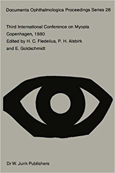 Book 'Third International Conference on Myopia Copenhagen, August 24-27, 1980': Volume 28 (Documenta Ophthalmologica Proceedings Series)