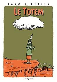 Le totem par Gilles Baum