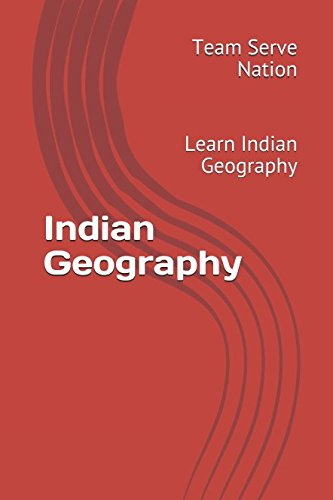 Indian Geography: Geography book to learn more about India