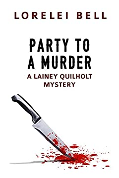 Party to a Murder: A Lainey Quilholt Mystery