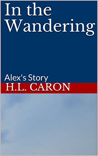 In the Wandering: Alex