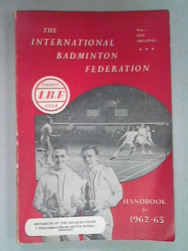 - The International Badminton Federation Handbook for 1962-1963