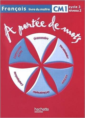 Amazon Fr Francais Cm1 A Portee De Mots Livre Du Maitre