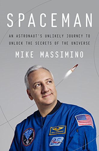 Spaceman: An Astronaut's Unlikely Journey to Unlock the Secrets of the Universe by [Massimino, Mike]