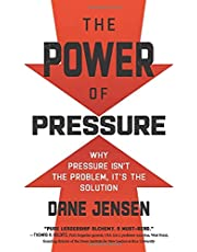 The Power of Pressure: Why Pressure Isn't the Problem, It's the Solution