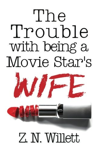 Read Online The Trouble with being a Movie Star's Wife (Red Carpet) (Volume 3) pdf epub