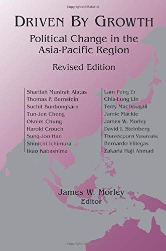 Driven by Growth: Political Change in the Asia-Pacific Region (Studies of the East Asian Institute (M. E. Sharpe))